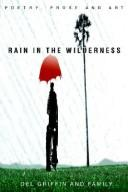 Cover of: Rain in the Wilderness | Del Griffin