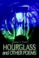 Cover of: Hourglass and Other Poems | James L. Clark