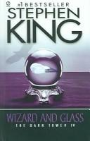 Cover of: Wizard and Glass (The Dark Tower, Book 4) | Stephen King
