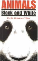 Cover of: Animals Black and White | Phyllis Limbacher Tildes