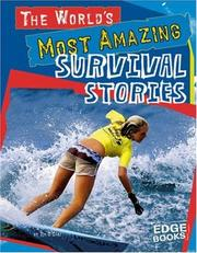 Cover of: The World's Most Amazing Survival Stories (Edge Books) | Tim O'Shei
