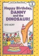 Cover of: Happy Birthday, Danny and the Dinosaur (I Can Read Book, An: Level 1) | Syd Hoff