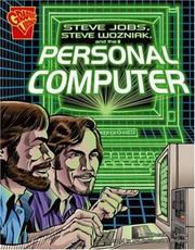 Cover of: Steve Jobs, Steven Wozniak, And the Personal Computer (Graphic Library) |