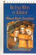 Cover of: Betsy Was a Junior | Maud Hart Lovelace