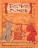 Cover of: Three Monks, No Water