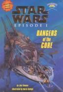 Cover of: Star Wars Episode I: Dangers of the Core
