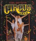 Cover of: Kids Perform Circus Arts (Crabapples)