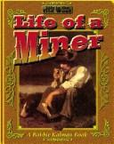 Cover of: Life of a Miner (Life in the Old West)