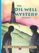 Cover of: Oil Well Mystery | Bob Wright