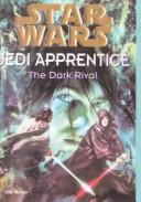 Cover of: The Dark Rival (Star Wars: Jedi Apprentice)
