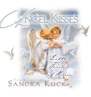 Cover of: Angel kisses | Sandra Kuck