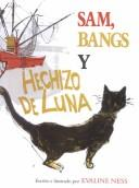 Cover of: Sam Bangs y Hechizo de Luna (Sam, Bangs and Moonshine)