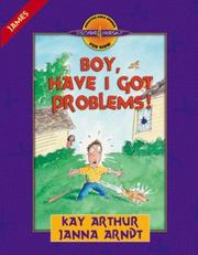 Cover of: Boy, Have I Got Problems! | Kay Arthur