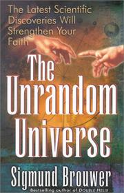 Cover of: The Unrandom Universe (The Truth Is Out There)