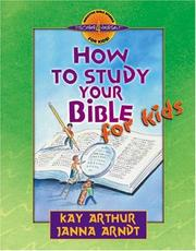 Cover of: How to Study Your Bible for Kids (Discover 4 Yourself® Inductive Bible Studies for Kids) | Kay Arthur