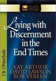 Cover of: Living with Discernment in the End Times | Kay Arthur