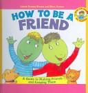 Cover of: How to Be a Friend