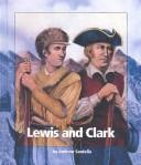 Cover of: Lewis and Clark (Watts Library (Sagebrush)) | Andrew Santella