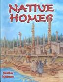 Cover of: Native Homes (Native Nations of North America (Ecno-Clad))