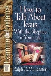 Cover of: How to talk about Jesus with the skeptics in your life