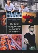 Cover of: You Are Here This Is Now: Poems, Stories Essays, and Art from the Best Young Wri