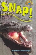 Cover of: Snap: A Book About Alligators and Crocodiles
