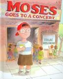 Cover of: Moses goes to a concert