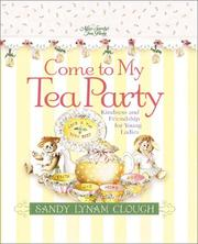 Cover of: Come to my tea party | Sandy Lynam Clough