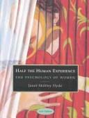 Cover of: Half the human experience | Janet Shibley Hyde