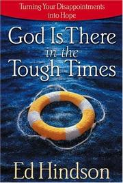 Cover of: God is there in the tough times | Edward E. Hindson