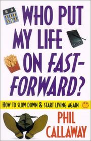 Cover of: Who Put My Life on Fast-Forward? | Phil Callaway