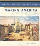 Cover of: Making America: A History of the United States. Vol. 1: To 1877