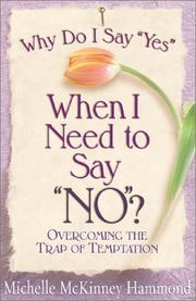 Cover of: Why Do I Say YES, When I Need to Say NO?