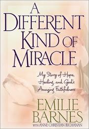 Cover of: A Different Kind of Miracle | Emilie Barnes, Anne Christian Buchanan