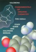 Cover of: Study guide and solutions manual to accompany Fundamentals of organic chemistry | T. W. Graham Solomons
