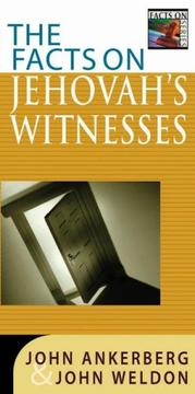 Cover of: The facts on Jehovah's Witnesses: John Ankerberg, John Weldon ; updates by Dillon Burroughs.