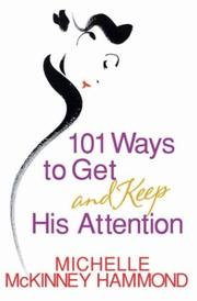Cover of: 101 Ways to Get and Keep His Attention