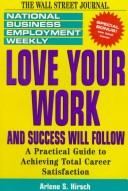 Cover of: Love Your Work-And Success Will Follow
