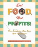 Cover of: Eat Food, Not Profits!