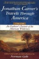 Cover of: Jonathan Carver's Travels Through America, 1766-1768: An Eighteenth-Century Explorer's Account of Uncharted America