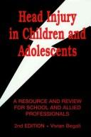 Head injury in children and adolescents by Vivian Begali