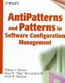 Cover of: Anti-Patterns and Patterns in Software Configuration Management | William J. Brown