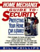 Cover of: Home Mechanix Guide to Security | Bill Phillips