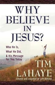 Cover of: Why Believe in Jesus (Lahaye, Tim)