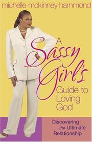 Cover of: A sassy girl's guide to loving God