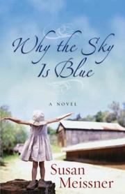 Cover of: Why the sky is blue | Susan Meissner
