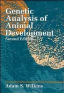 Cover of: Genetic analysis of animal development | A. S. Wilkins