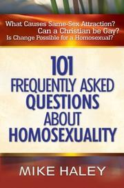 Cover of: 101 Frequently Asked Questions About Homosexuality | Mike Haley