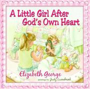 Cover of: A little girl after God's own heart: Learning God's Ways in My Early Days