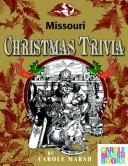 Cover of: Missouri Classic Christmas Trivia | Carole Marsh